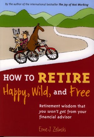 Best Retirement Book: How to Retire Happy, Wild, and Free