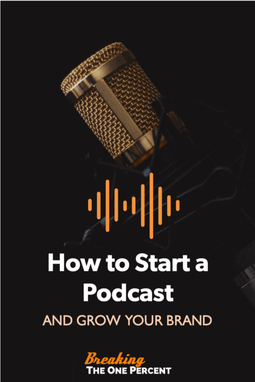 Why (and How) to Start a Podcast to Grow Your Brand